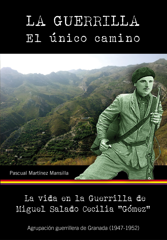 """Portada del libro """"La guerrilla, el único camino""""."""